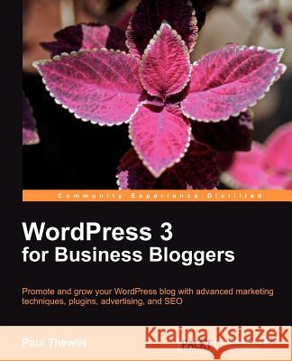 WordPress 3 For Business Bloggers Thewlis, Paul 9781849511322