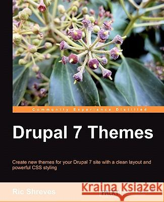 Drupal 7 Themes Ric Shreves 9781849512763
