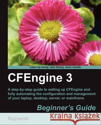 CFEngine 3 Beginner's Guide Rajneesh 9781849514989