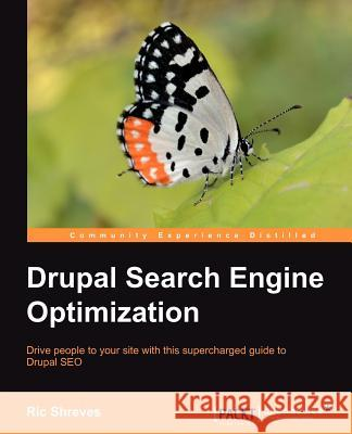 Drupal Search Engine Optimization Ric Shreves 9781849518789
