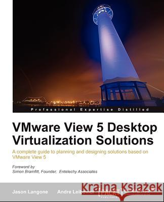 VMware View 5 Desktop Virtualization Solutions Jason Langone 9781849681124