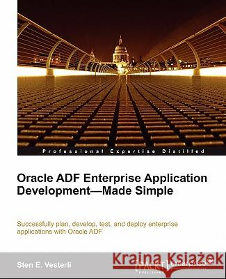 Oracle Adf Enterprise Application Development-Made Simple Sten E 9781849681889