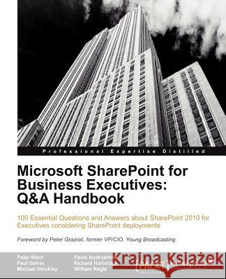 Microsoft Sharepoint for Business Executives: Q&A Handbook P Ward 9781849686105