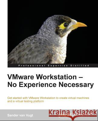 VMware Workstation - No Experience Necessary Sander Va 9781849689182