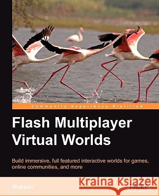 Flash Multiplayer Virtual Worlds Makzan 9781849690362