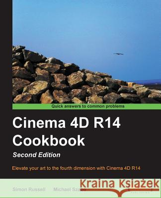 Cinema 4D R14 Cookbook Simon Russell 9781849696685