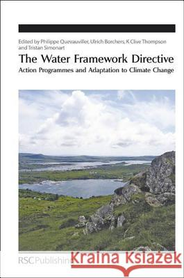 The Water Framework Directive: Action Programmes and Adaptation to Climate Change Philippe P. Quevauviller Philippe Quevauviller Ulrich Borchers 9781849730532