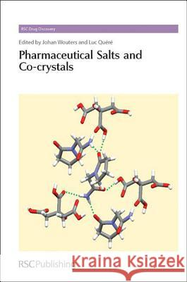 Pharmaceutical Salts and Co-Crystals: Rsc Johan Wouters Luc Quere David E. Thurston 9781849731584