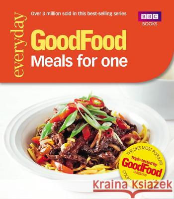 Good Food: Meals for One : Triple-tested recipes Cassie Best 9781849906715
