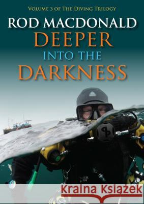 Deeper Into the Darkness Rod MacDonald 9781849953603