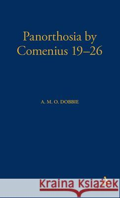 Panorthosia by Comenius 19-26 A M O Dobbie 9781850754305 CONTINUUM ACADEMIC PUBLISHING