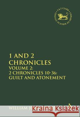 1 and 2 Chronicles: Volume 2: 2 Chronicles 10-36: Guilt and Atonement William Johnstone 9781850756941