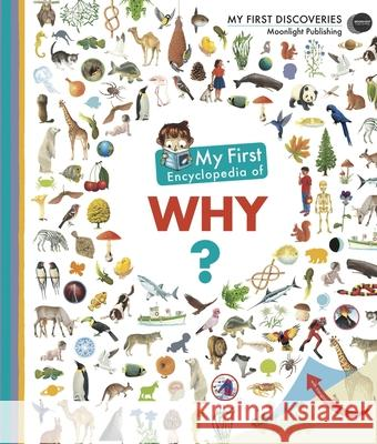 My First Encyclopedia of Why? Sophie Lamoureux 9781851034420