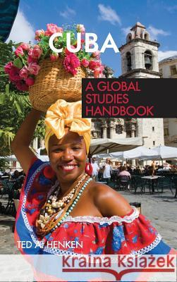 Cuba: A Global Studies Handbook Ted Henken 9781851099849