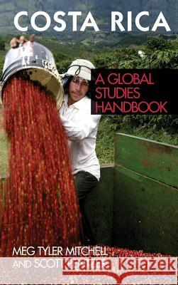 Costa Rica : A Global Studies Handbook Scott Pentzer 9781851099924