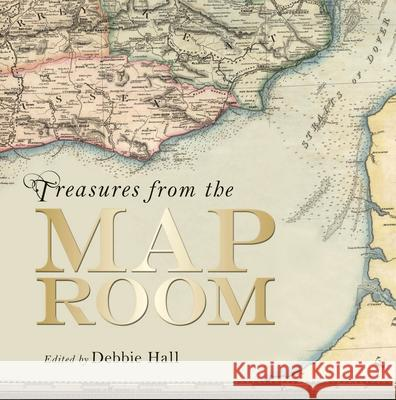 Treasures from the Map Room: A Journey Through the Bodleian Collections Debbie Hall 9781851242504