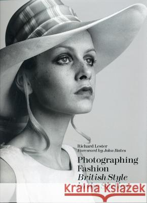 Photographing Fashion British Style in the Sixties Richard Lester 9781851496006