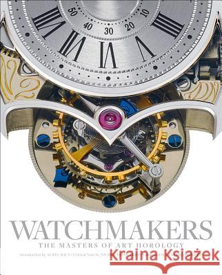 Watchmakers: The Masters of Art Horology Maxima Gallery 9781851499076