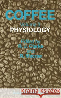 Coffee : Physiology R. J. Clarke R. MacRae 9781851661862 Pergamon