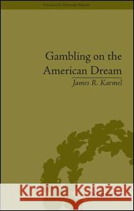 Gambling on the American Dream : Atlantic City and the Casino Era  9781851969265