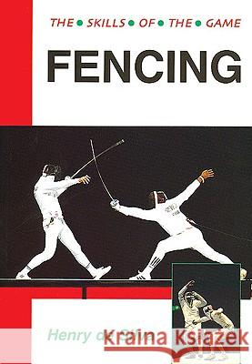 Fencing: Techniques of Foil, Epee & Sabre Brian Pitman 9781852231521