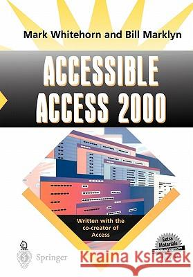 Accessible Access 2000 Mark Whitehorn Bill Marklyn 9781852333133