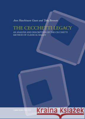 The Cecchetti Legacy Ann Hutchinson Guest Toby Bennett 9781852731229 DANCE BOOKS LTD
