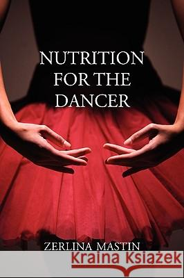 Nutrition for the Dancer Zerlina Mastin 9781852731359
