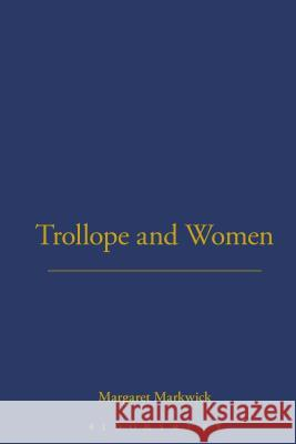 Trollope and Women Margaret Markwick 9781852851521