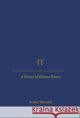 It: A History of Human Beauty Arthur Marwick 9781852854485