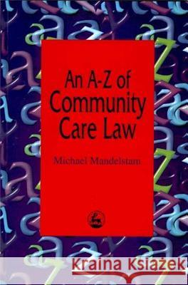 An AZ of Community Care Law Michael Mandelstam 9781853025600