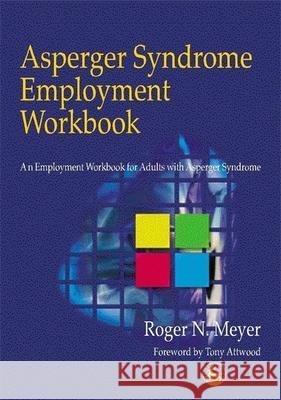Asperger Syndrome Employment Workbook Roger N Meyer Tony Attwood 9781853027963 Jessica Kingsley Publishers