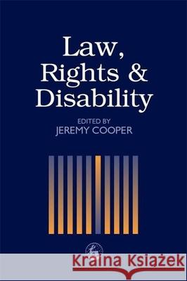 Law, Rights, and Disability Jeremy Cooper 9781853028366
