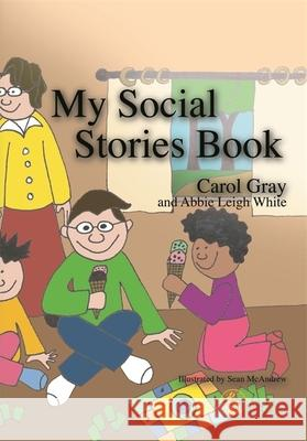 My Social Stories Book Carol Gray Abbie Leigh White 9781853029509