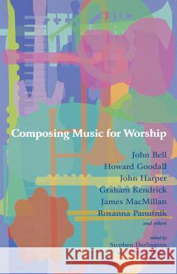 Composing Music for Worship Stephen Darlington 9781853115240