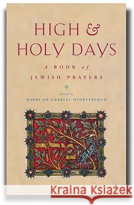 High and Holy Days: A Book of Jewish Wisdom Charles Middleburgh Andrew Goldstein 9781853119941