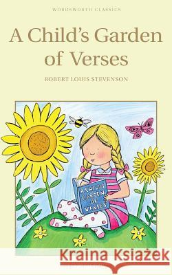 A Child's Garden of Verses Stevenson Robert Louis 9781853261411 WORDSWORTH EDITIONS LTD