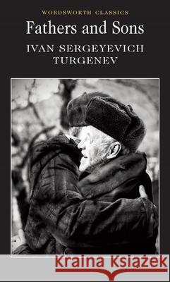Fathers and Sons Turgenev Ivan Sergeyevich 9781853262869