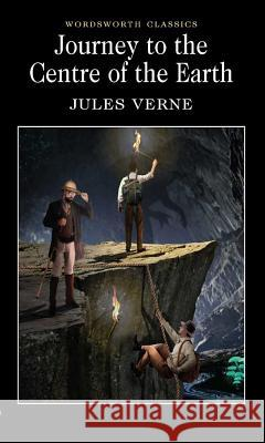 Journey to the Centre of the Earth Verne Jules 9781853262876 WORDSWORTH EDITIONS LTD