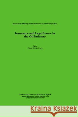 Insurance and Legal Issues in the Oil Industry David Dezhi Peng David Peng 9781853339134