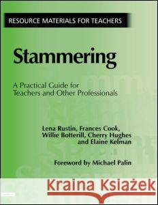 Stammering: A Practical Guide for Teachers and Other Professionals Lena Rustin Cherry Hughes Elaine Kelman 9781853467141
