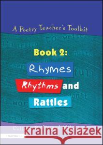 A Poetry Teacher's Toolkit : Book 2: Rhymes, Rhythms and Rattles Collette Drifte Mike Jubb Collette Drifte 9781853468193 Taylor & Francis