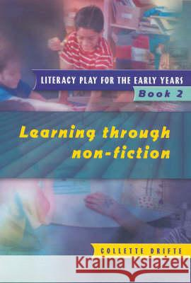 Literacy Play for the Early Years Book 2 : Learning Through Non Fiction Collette Drifte Collette Drifte  9781853469572 Taylor & Francis