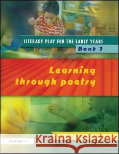 Literacy Play for the Early Years Book 3 : Learning Through Poetry Collette Drifte Collette Drifte  9781853469589 Taylor & Francis