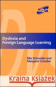 Dyslexia and Modern Foreign Languages M. Crombie Elke Schneider Margaret Crombie 9781853469664