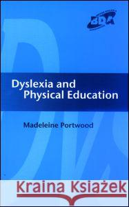 Dyslexia and Physical Education M. Portwood Madeleine Portwood Portwood Madele 9781853469701