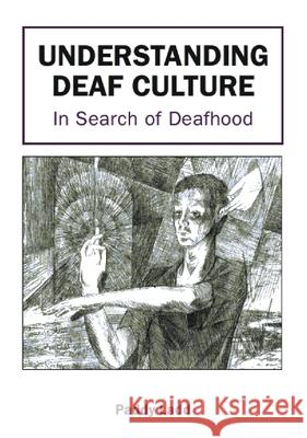 Understanding Deaf Culture: In Search of Deafhood Paddy Ladd 9781853595455