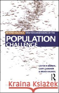 Beyond Malthus: The Nineteen Dimensions of the Population Challenge Lester R. Brown Etc. 9781853836565