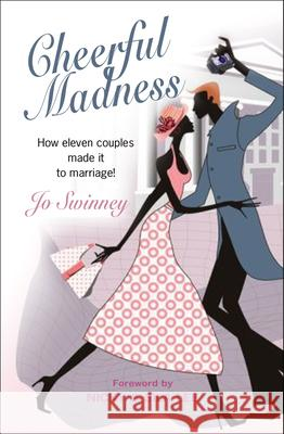 Cheerful Madness Jo Swinney 9781854247971