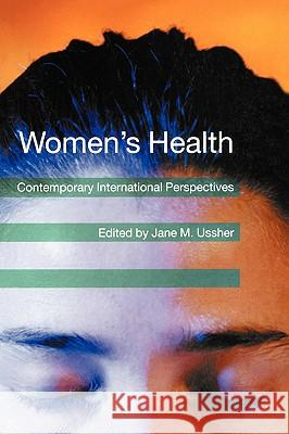 Women's Health: Contemporary International Perspectives Jane M. Ussher 9781854333087 BPS Books